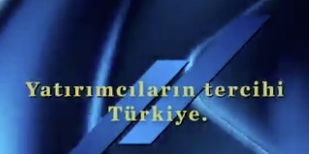 Dünyaca ünlü şirketler yatırım için Türkiye'yi tercih etti